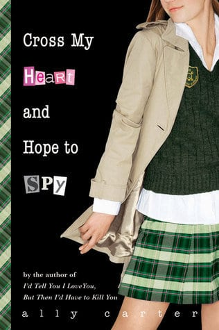 Cross My Heart and Hope to Spy(Gallagher Girls 2)